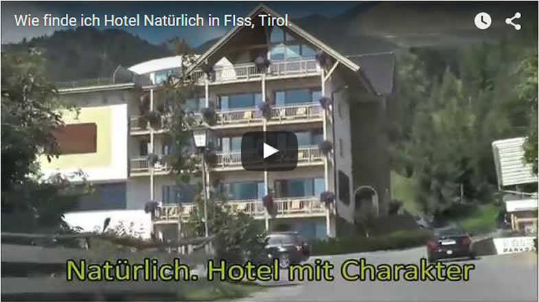 How do I find hotel Natürlich in Fiss, Tyrol - arrival video summer
